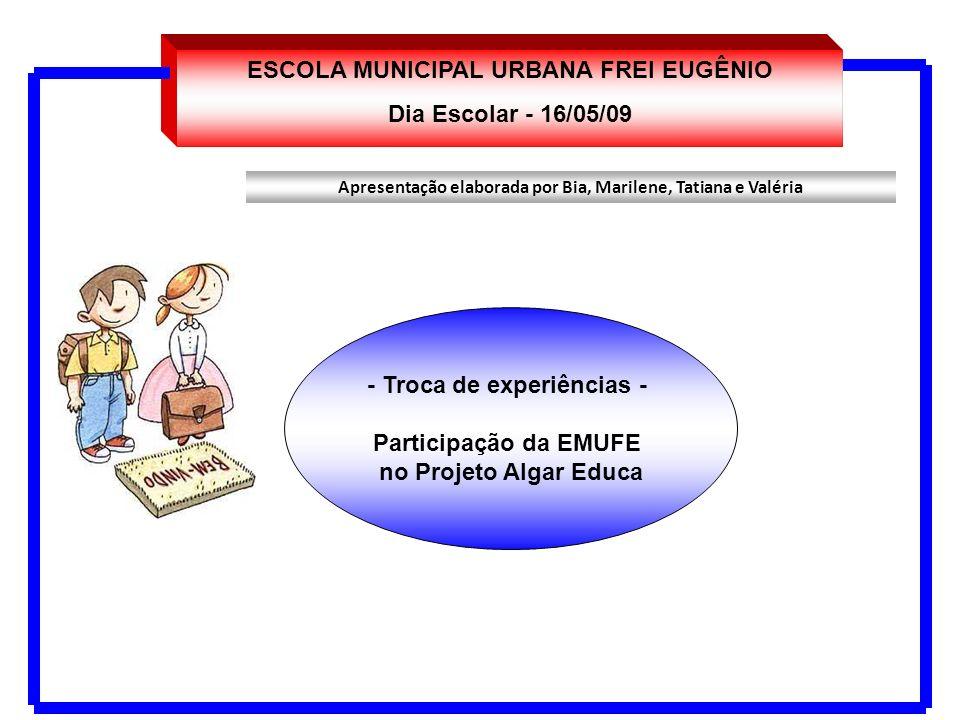 ESCOLA MUNICIPAL URBANA FREI EUGÊNIO Dia Escolar - 16/05/09