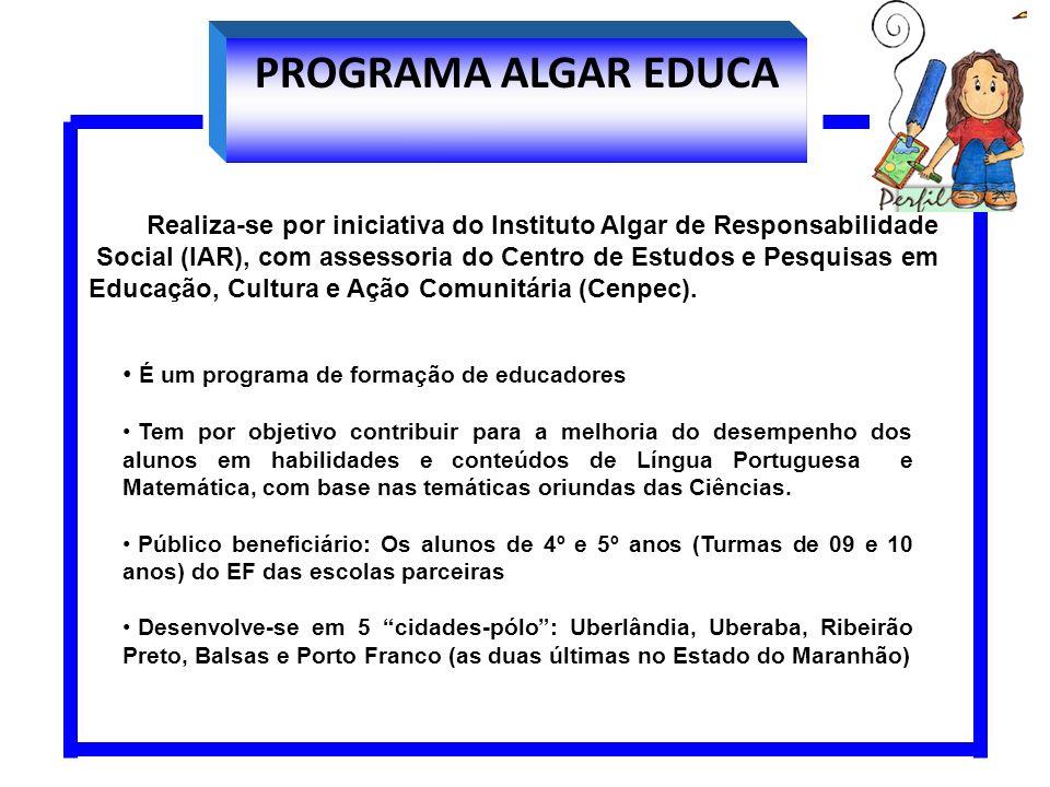 PROGRAMA ALGAR EDUCA Realiza-se por iniciativa do Instituto Algar de Responsabilidade.
