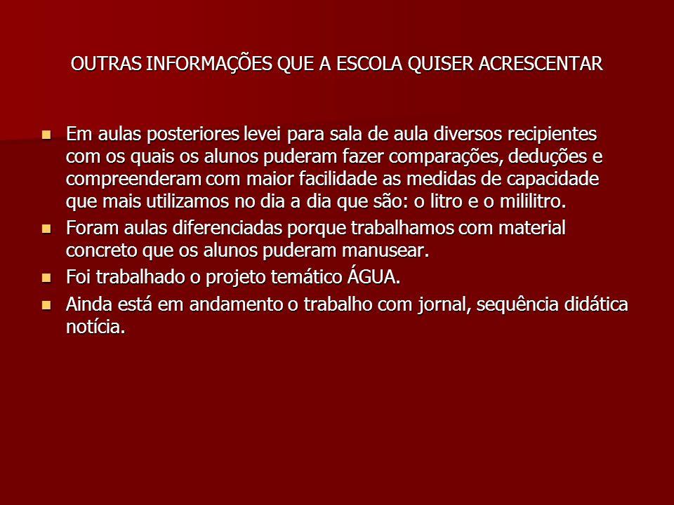 OUTRAS INFORMAÇÕES QUE A ESCOLA QUISER ACRESCENTAR