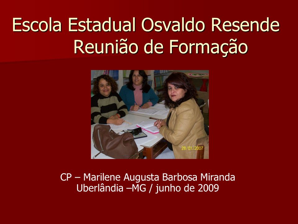 Escola Estadual Osvaldo Resende Reunião de Formação