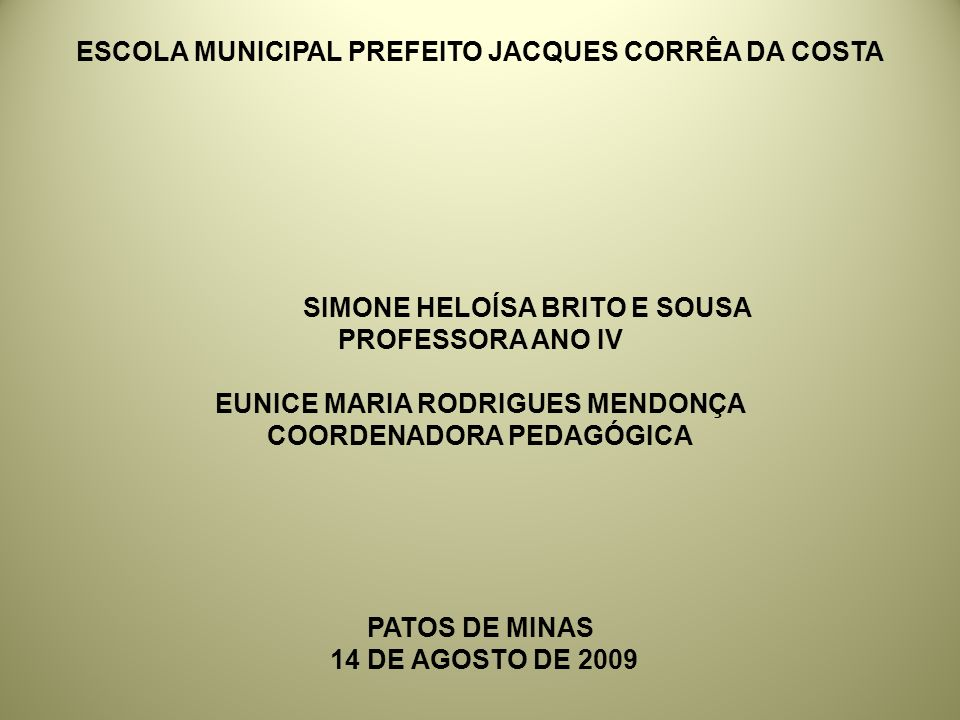 ESCOLA MUNICIPAL PREFEITO JACQUES CORRÊA DA COSTA