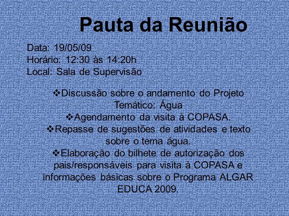 Pauta da Reunião Data: 19/05/09 Horário: 12:30 às 14:20h