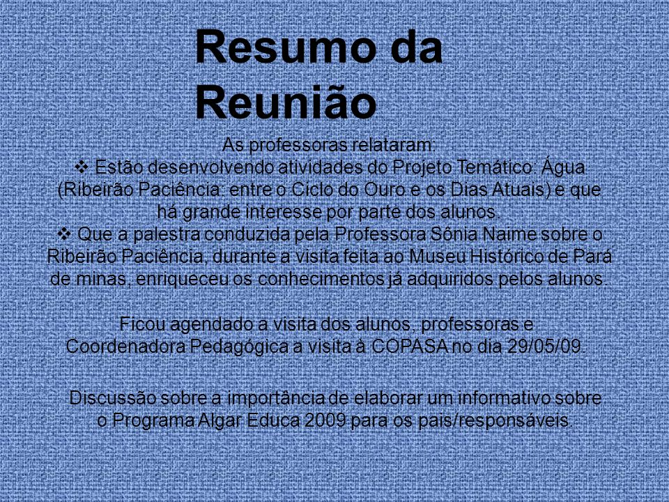 As professoras relataram: