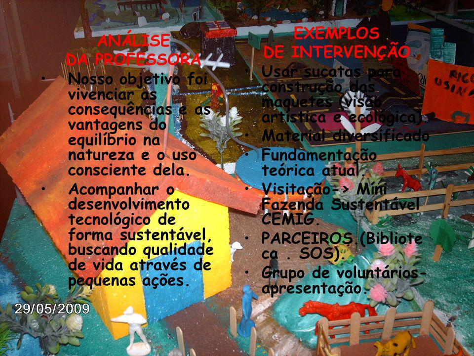 EXEMPLOSDE INTERVENÇÃO. Usar sucatas para construção das maquetes (visão artística e ecológica). Material diversificado.