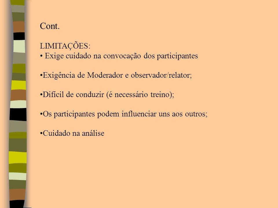 Cont. LIMITAÇÕES: Exige cuidado na convocação dos participantes