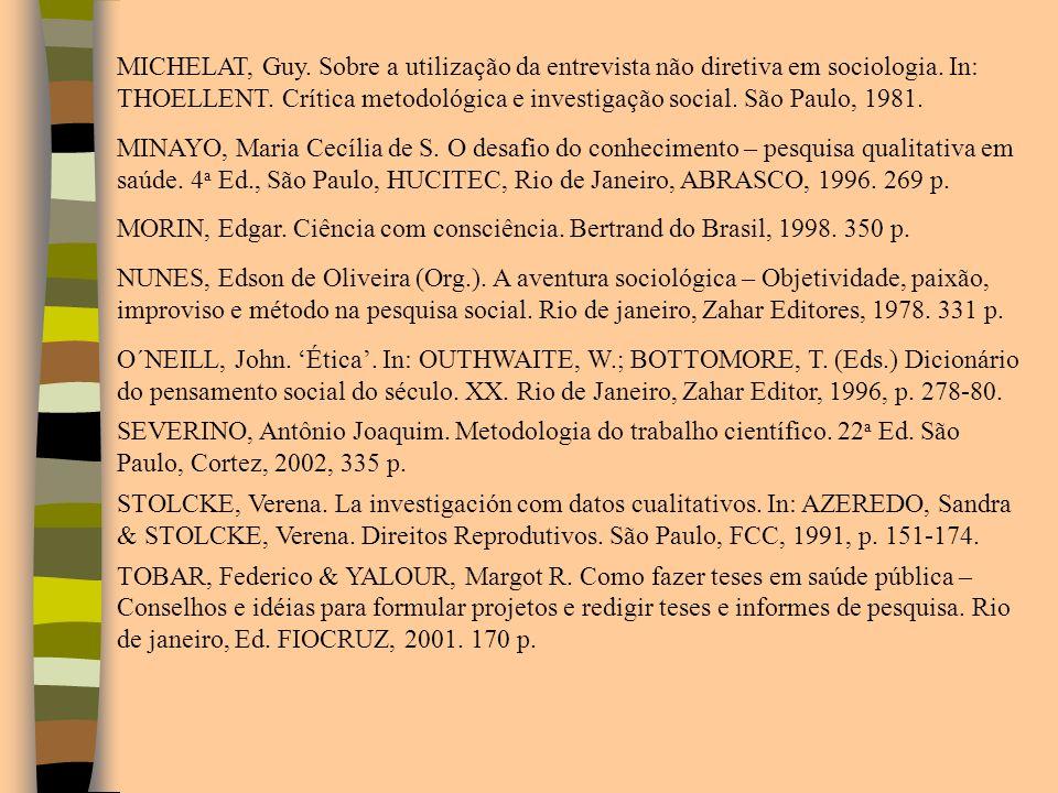 MICHELAT, Guy. Sobre a utilização da entrevista não diretiva em sociologia. In: THOELLENT. Crítica metodológica e investigação social. São Paulo, 1981.