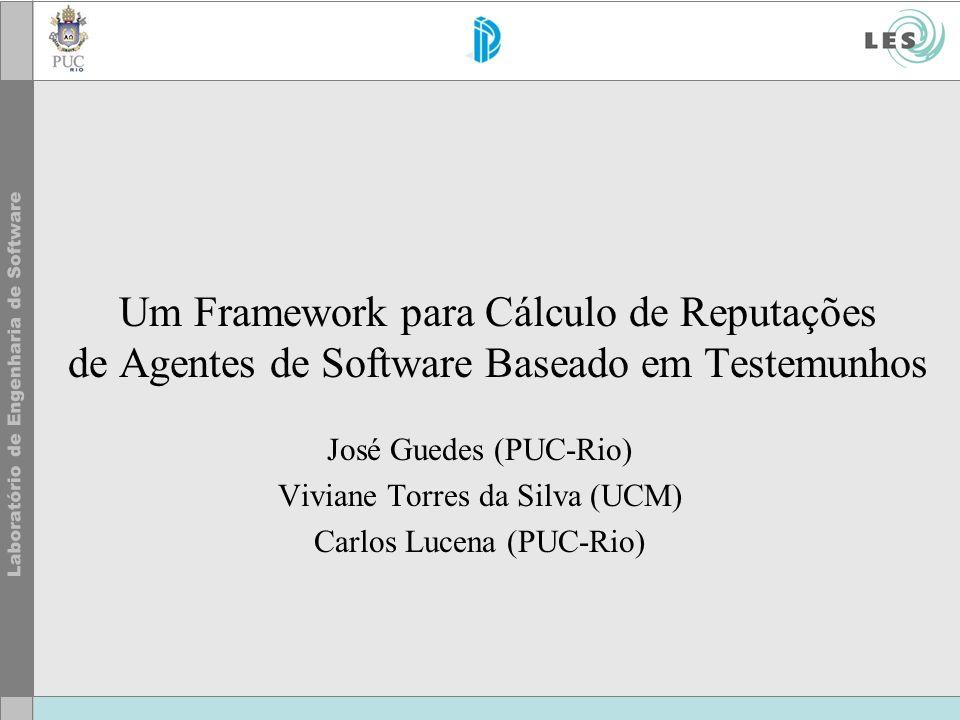 Um Framework para Cálculo de Reputações de Agentes de Software Baseado em Testemunhos