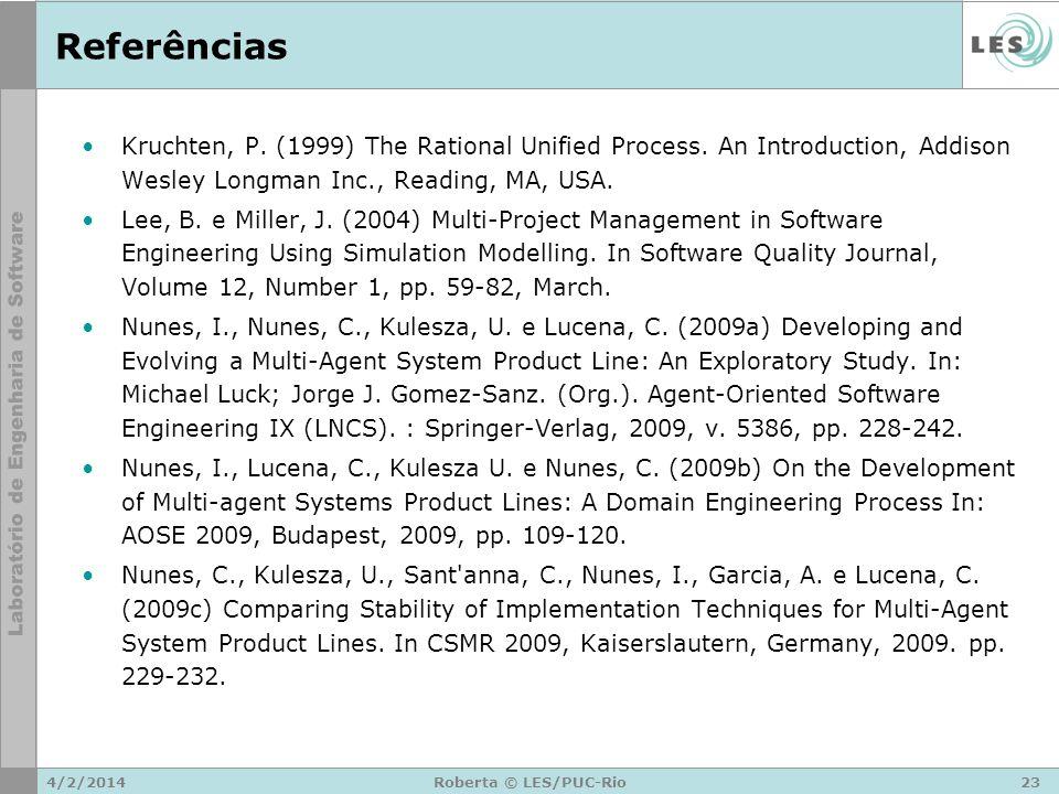 ReferênciasKruchten, P. (1999) The Rational Unified Process. An Introduction, Addison Wesley Longman Inc., Reading, MA, USA.