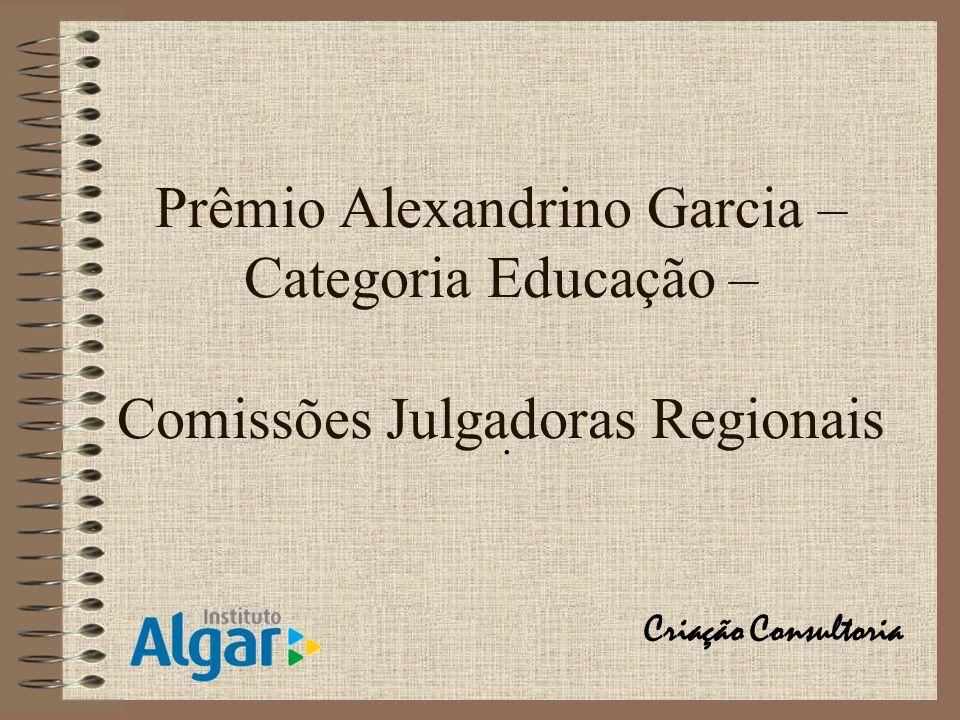 Prêmio Alexandrino Garcia – Categoria Educação – Comissões Julgadoras Regionais