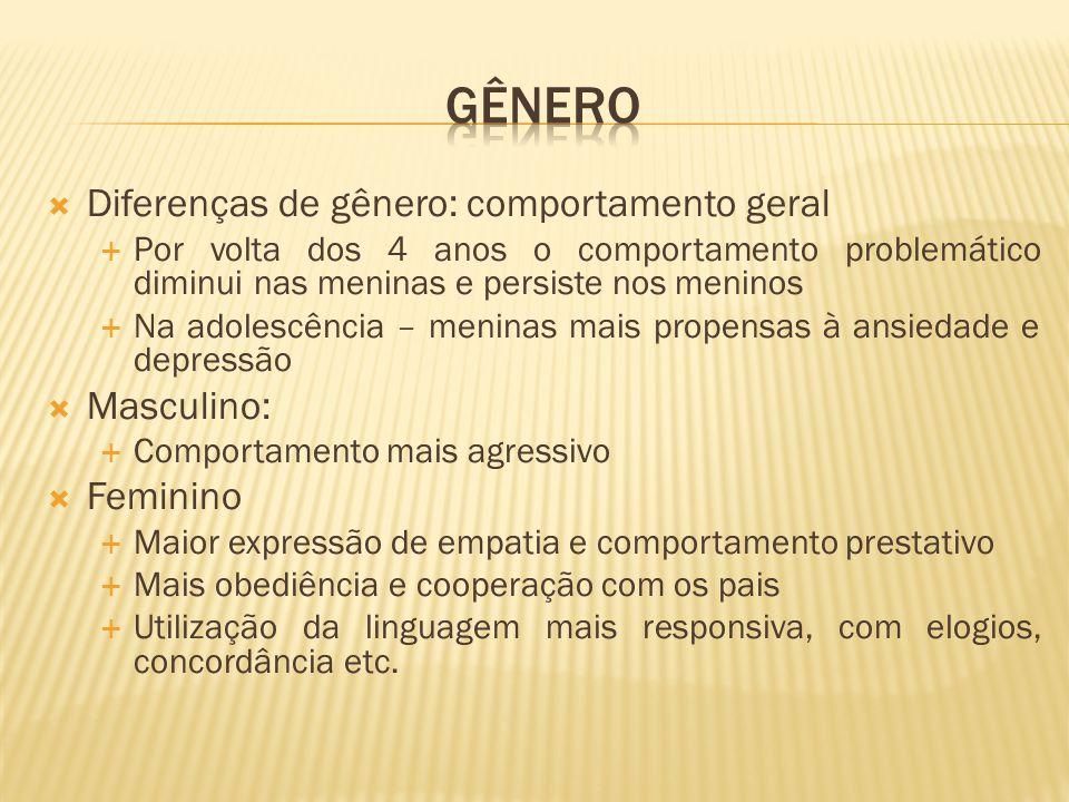 Gênero Diferenças de gênero: comportamento geral Masculino: Feminino