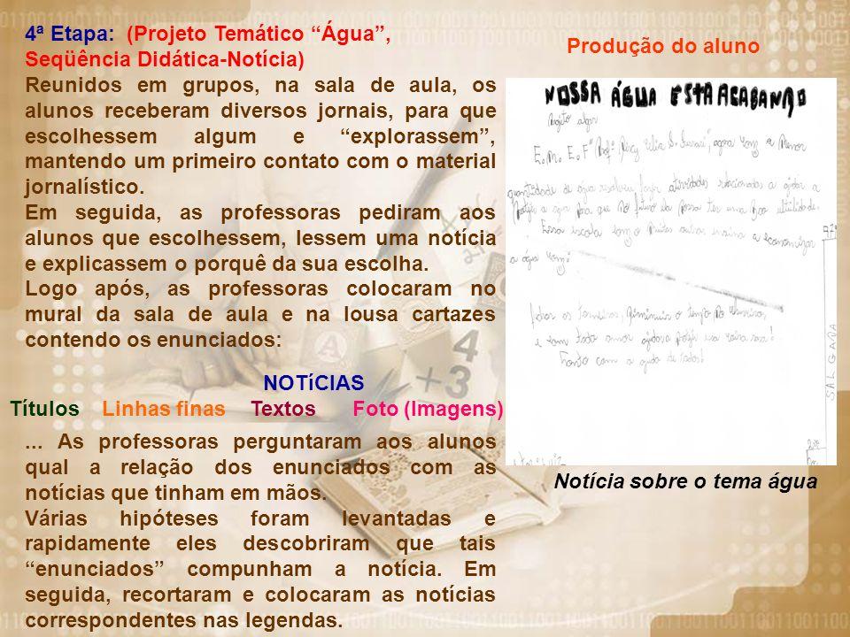 Produção do aluno 4ª Etapa: (Projeto Temático Água , Seqüência Didática-Notícia)
