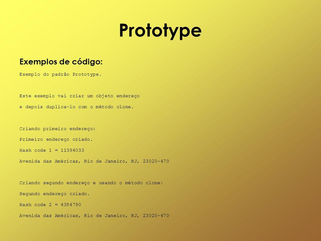 Prototype Exemplos de código: Exemplo do padrão Prototype.