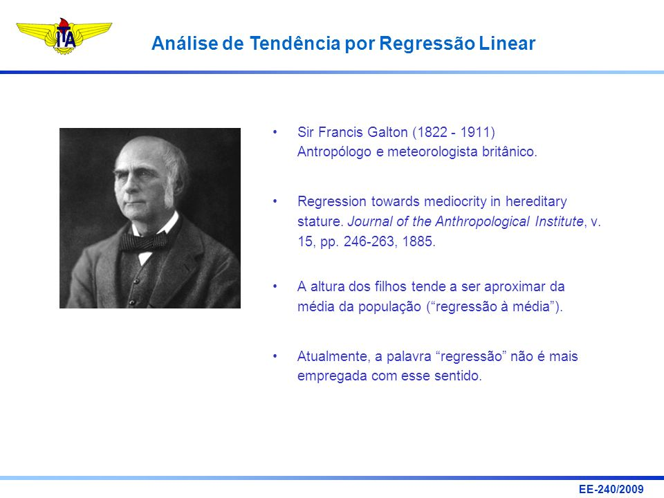 Sir Francis Galton (1822 - 1911) Antropólogo e meteorologista britânico.