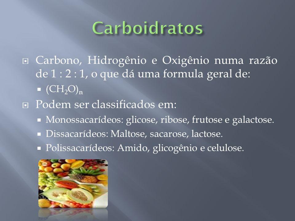 Carboidratos Carbono, Hidrogênio e Oxigênio numa razão de 1 : 2 : 1, o que dá uma formula geral de: