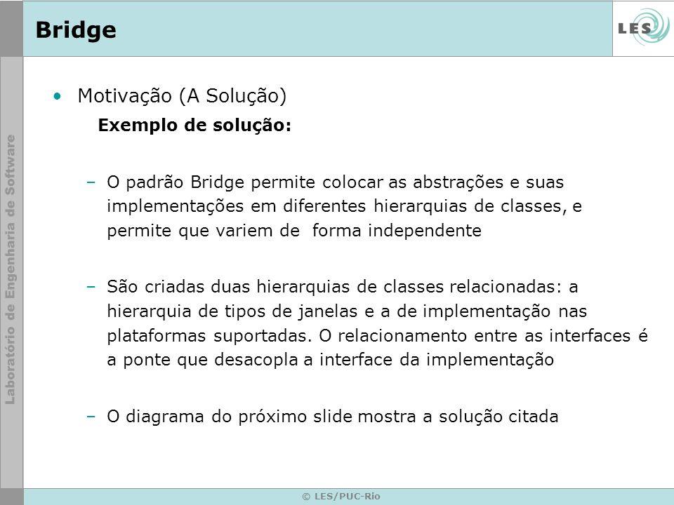 Bridge Motivação (A Solução) Exemplo de solução: