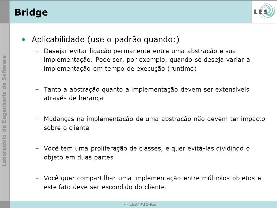 Bridge Aplicabilidade (use o padrão quando:)