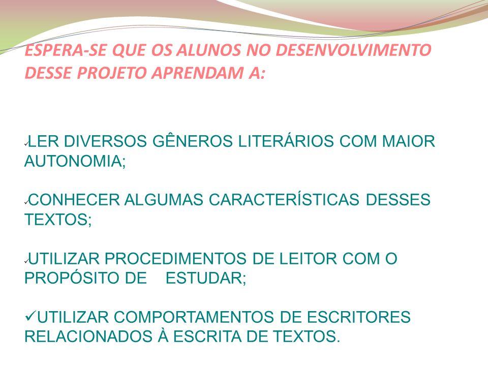 ESPERA-SE QUE OS ALUNOS NO DESENVOLVIMENTO DESSE PROJETO APRENDAM A: