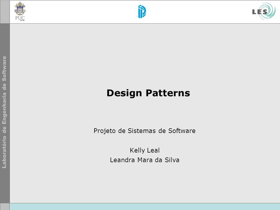 Projeto de Sistemas de Software Kelly Leal Leandra Mara da Silva