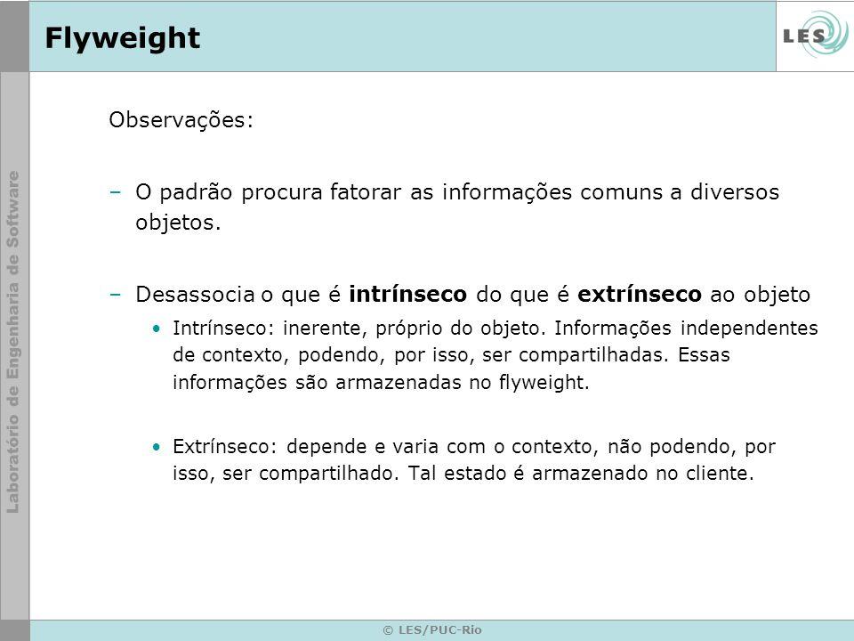 Flyweight Observações: