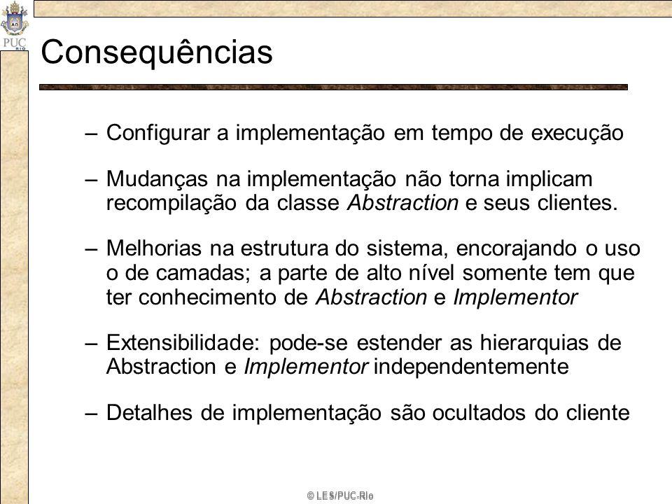 Consequências Configurar a implementação em tempo de execução