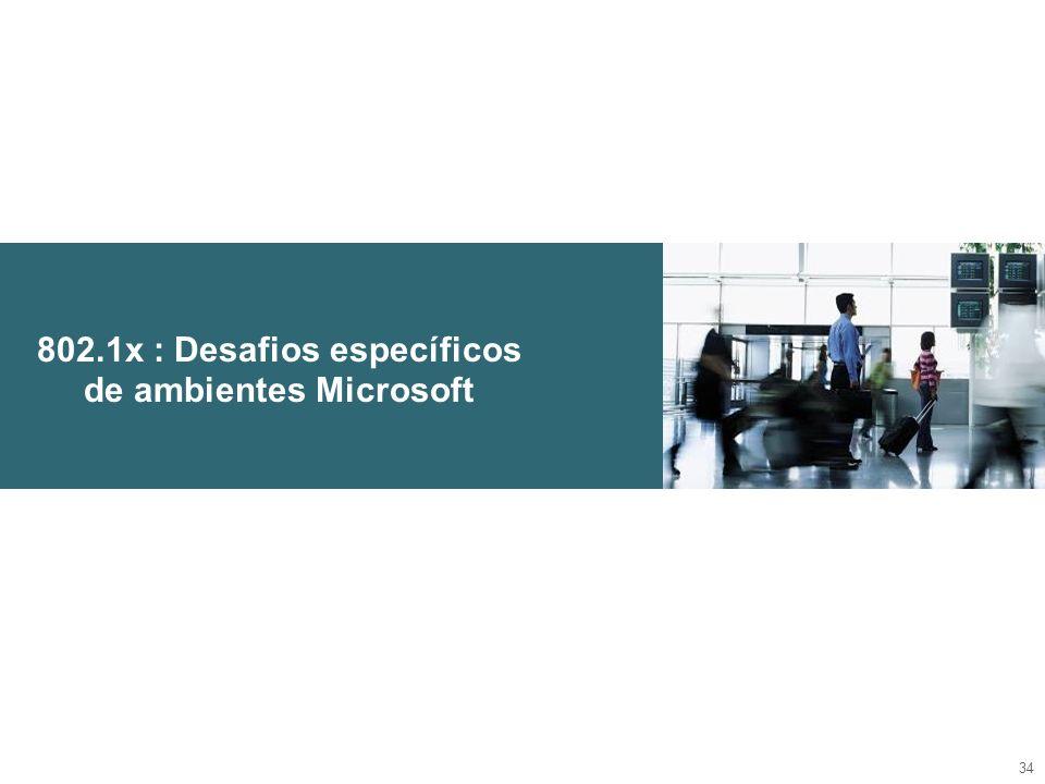802.1x : Desafios específicos de ambientes Microsoft