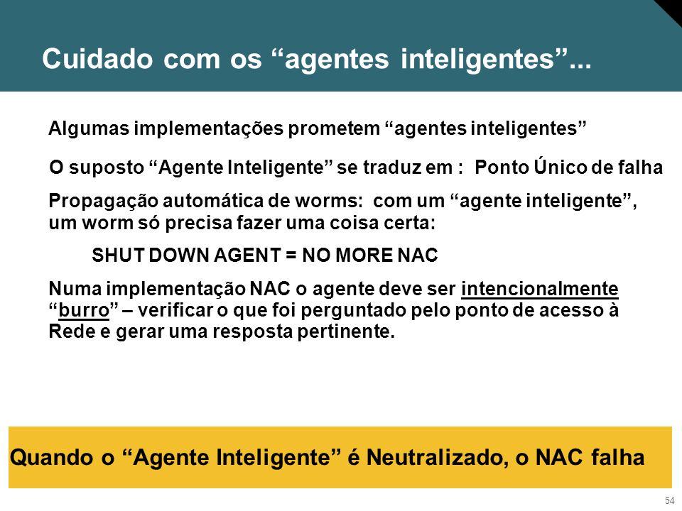 Cuidado com os agentes inteligentes ...