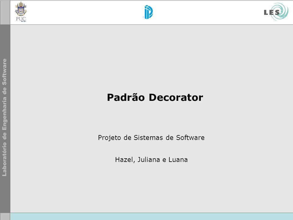Projeto de Sistemas de Software Hazel, Juliana e Luana
