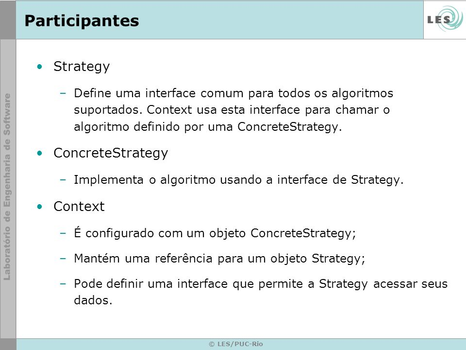 Participantes Strategy ConcreteStrategy Context