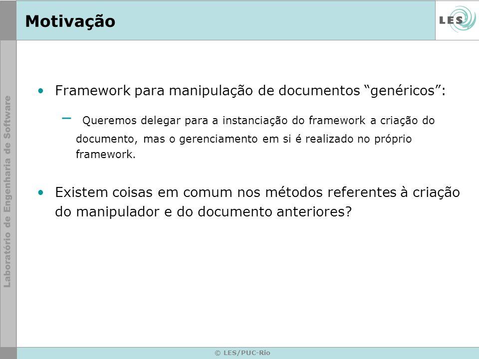 Motivação Framework para manipulação de documentos genéricos :