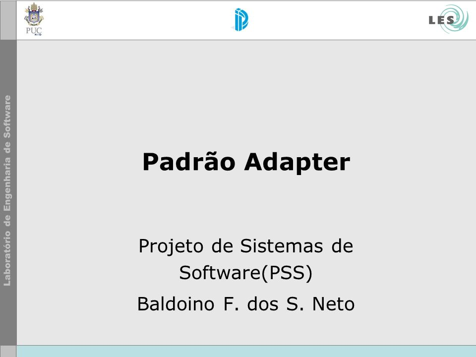 Projeto de Sistemas de Software(PSS) Baldoino F. dos S. Neto