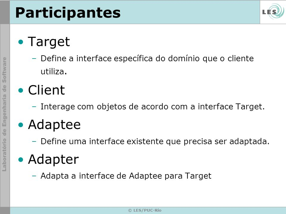 Participantes Target Client Adaptee Adapter