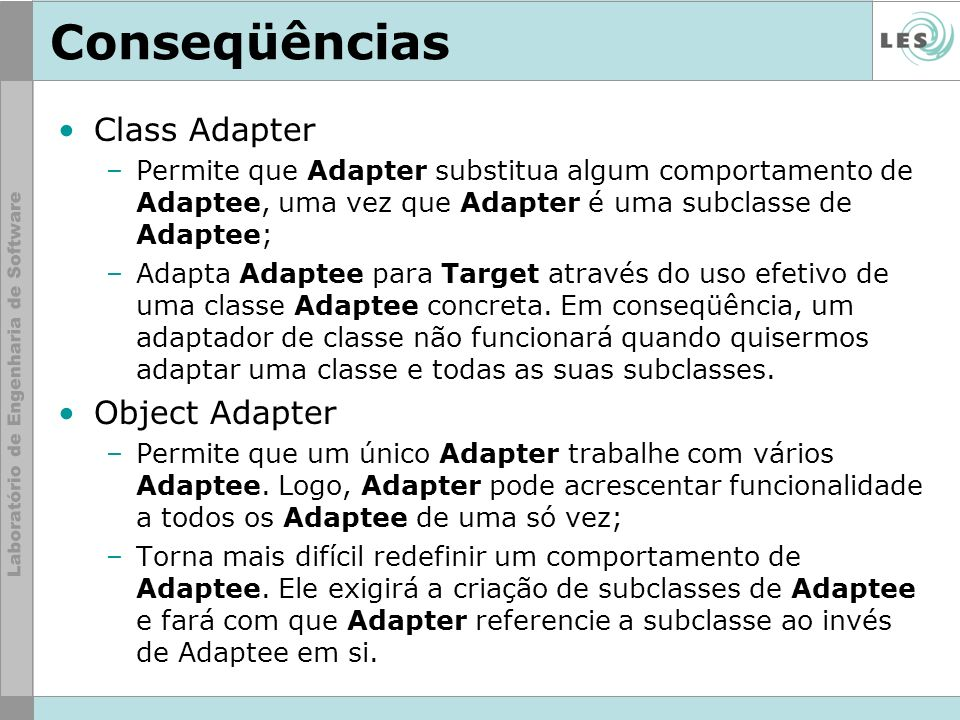 Conseqüências Class Adapter Object Adapter