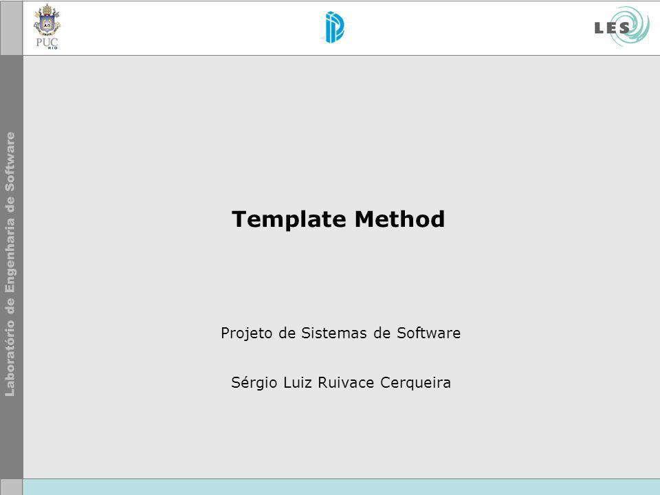 Projeto de Sistemas de Software Sérgio Luiz Ruivace Cerqueira