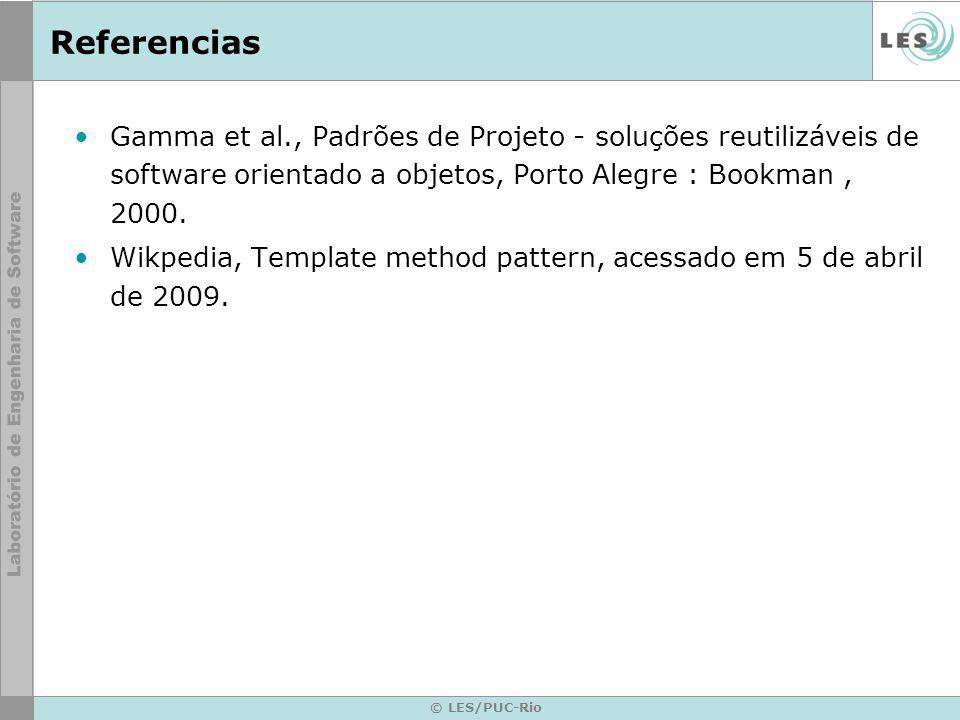 Referencias Gamma et al., Padrões de Projeto - soluções reutilizáveis de software orientado a objetos, Porto Alegre : Bookman , 2000.