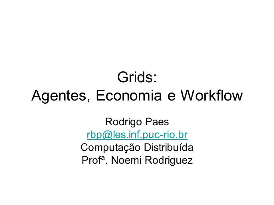 Grids: Agentes, Economia e Workflow
