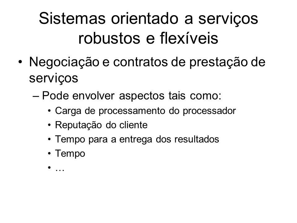 Sistemas orientado a serviços robustos e flexíveis