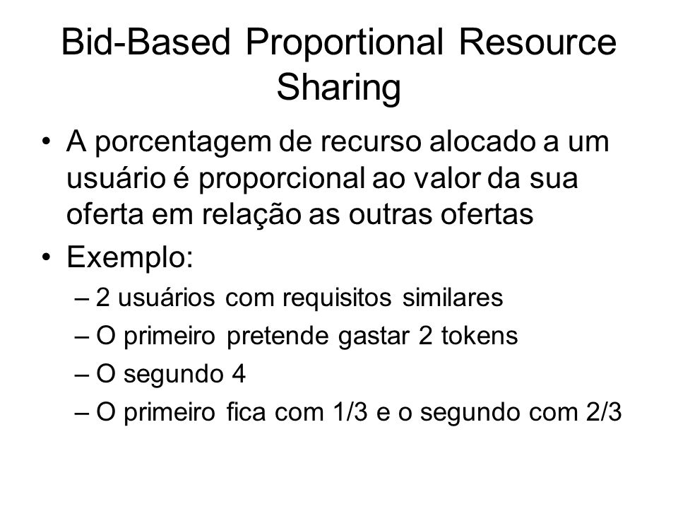 Bid-Based Proportional Resource Sharing