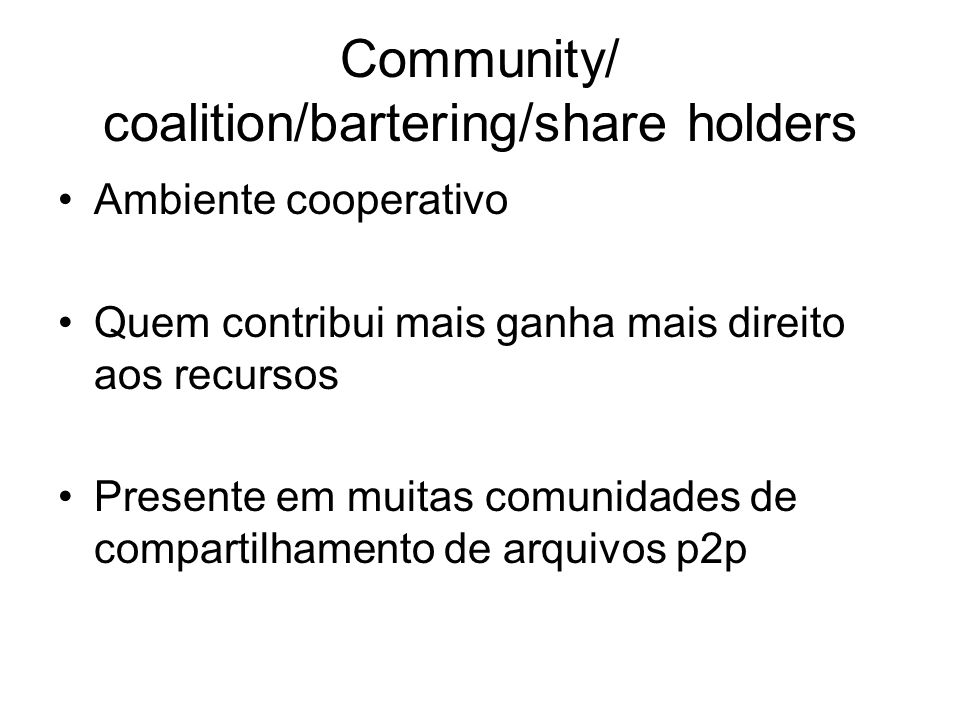 Community/ coalition/bartering/share holders