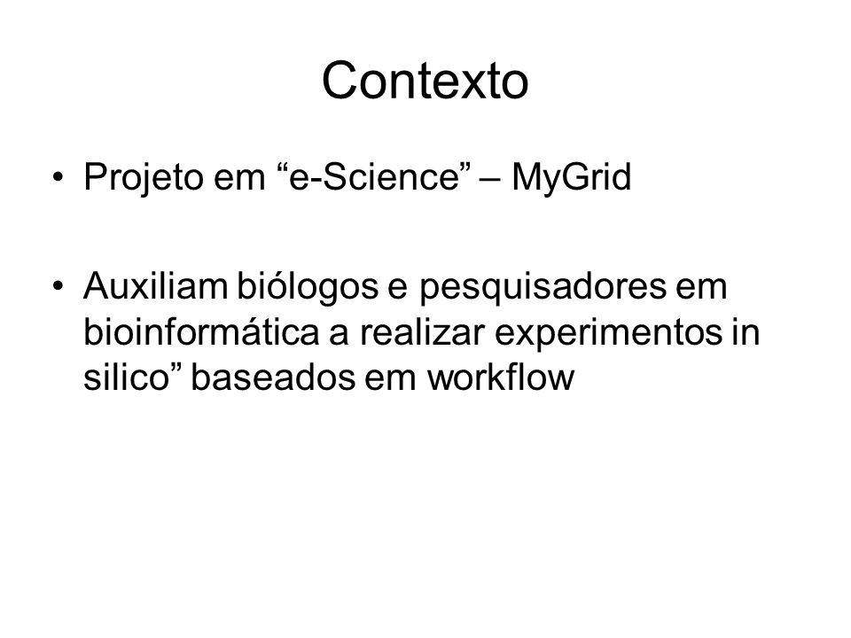 Contexto Projeto em e-Science – MyGrid