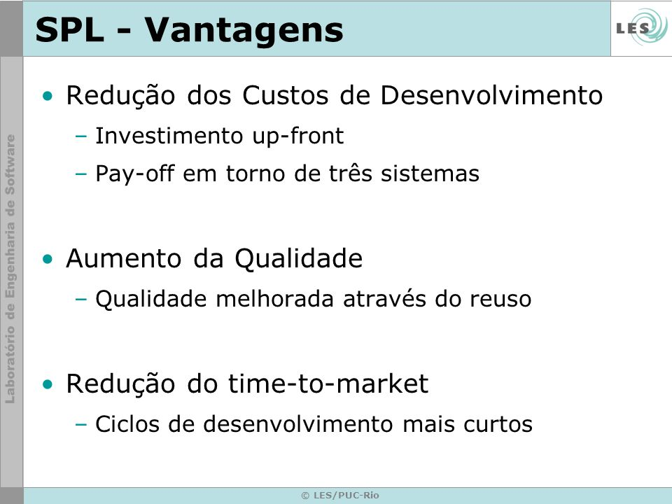 SPL - Vantagens Redução dos Custos de Desenvolvimento