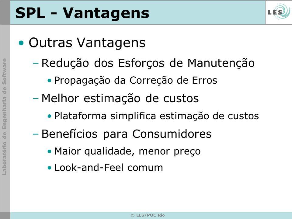 SPL - Vantagens Outras Vantagens Redução dos Esforços de Manutenção