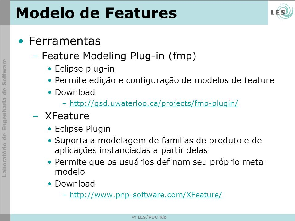 Modelo de Features Ferramentas Feature Modeling Plug-in (fmp) XFeature