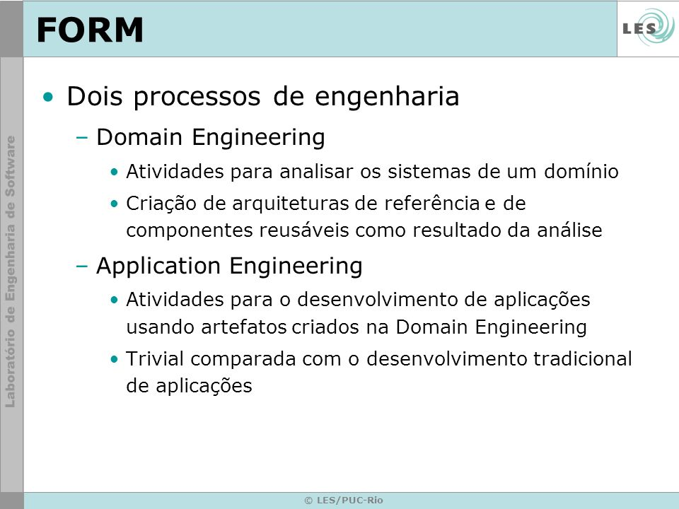FORM Dois processos de engenharia Domain Engineering