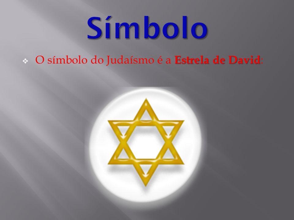 Símbolo O símbolo do Judaísmo é a Estrela de David: