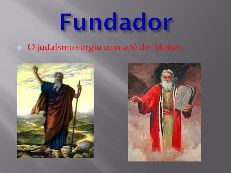 Fundador O judaísmo surgiu com a fé de Moisés.