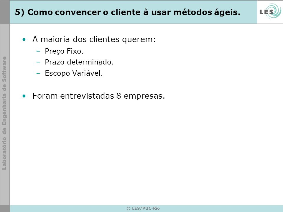 5) Como convencer o cliente à usar métodos ágeis.