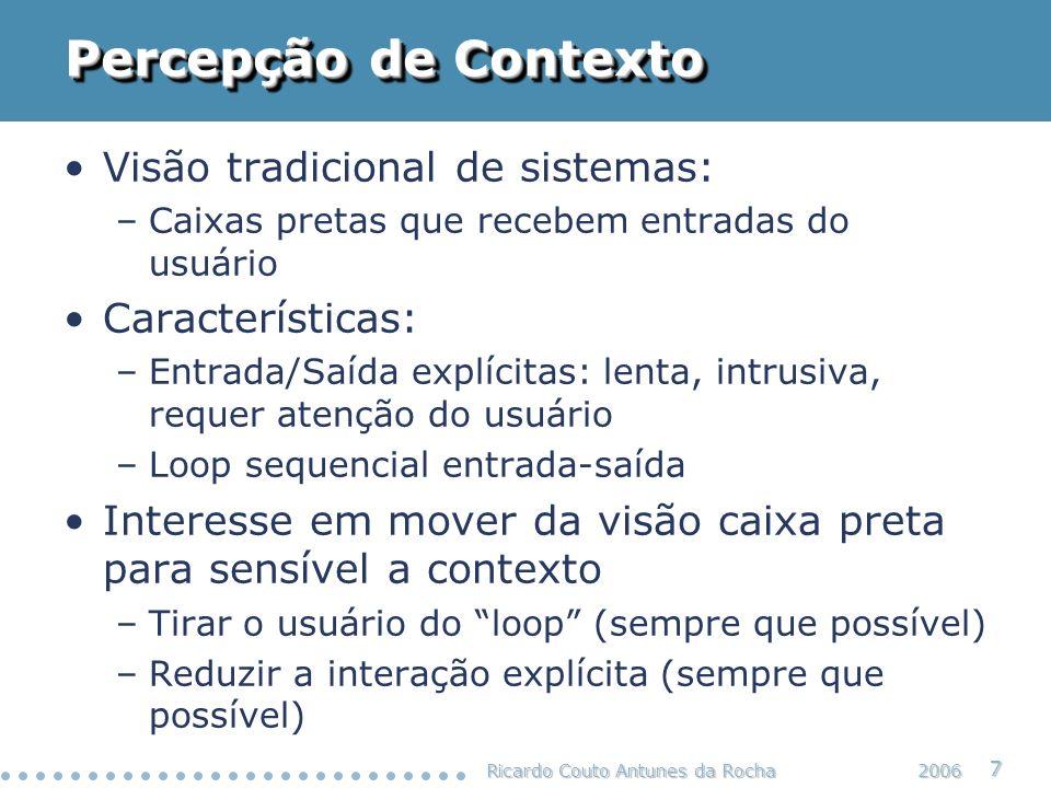 Percepção de Contexto Visão tradicional de sistemas: Características: