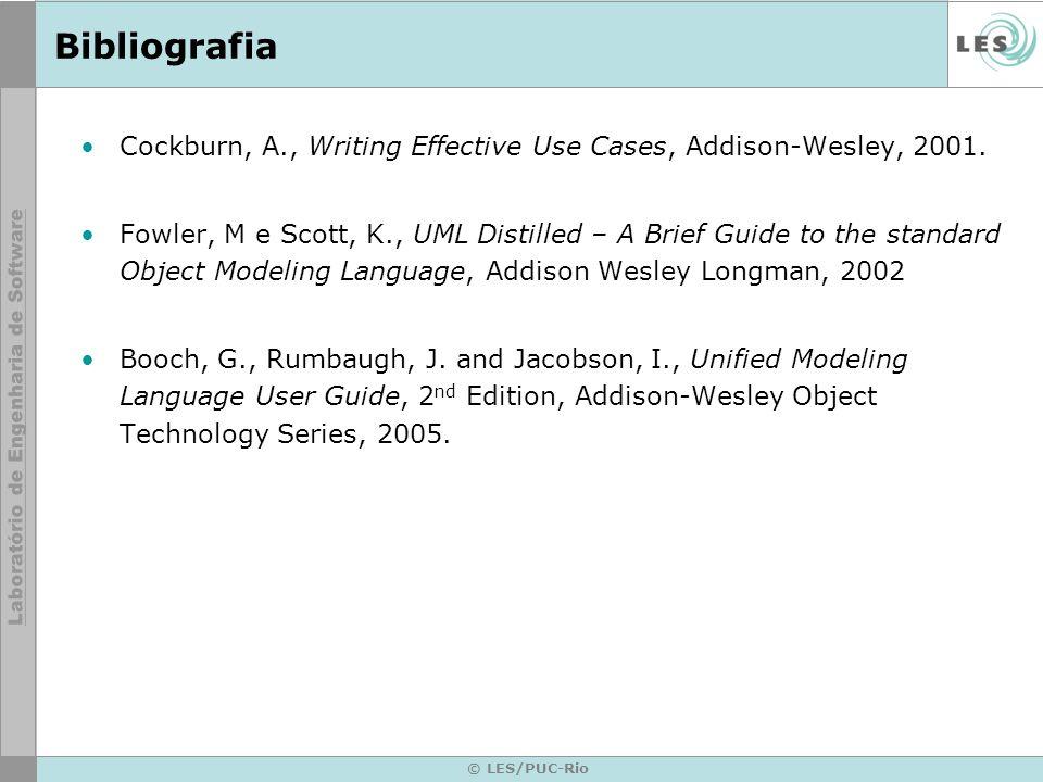 Bibliografia Cockburn, A., Writing Effective Use Cases, Addison-Wesley, 2001.