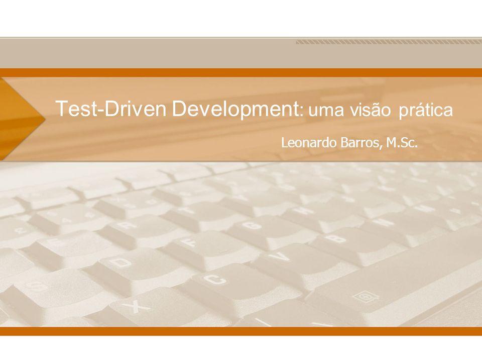 Test-Driven Development: uma visão prática