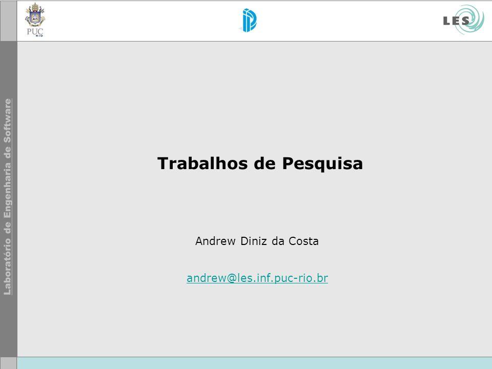 Andrew Diniz da Costa andrew@les.inf.puc-rio.br